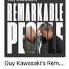 Remarkable People Podcast Podcast Guy Kawasaki Career By Miss P